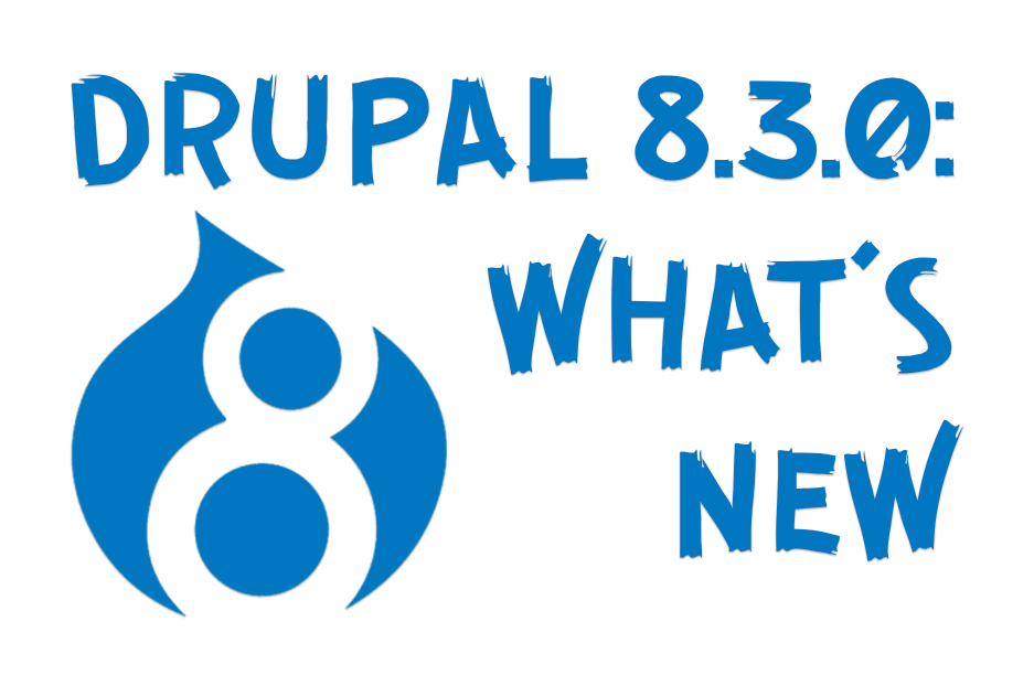 new_features_in_drupal_8.3.0