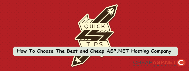 Cheap ASP.NET Hosting Review – How To Choose The Best and Cheap ASP.NET Hosting Company